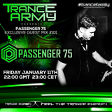 Trance Army pres. Passenger 75 (Exclusive Guest Mix Session #101)
