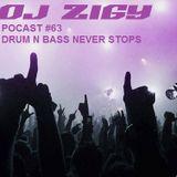 DJ ZIGY PODCAST #63 DRUM N BASS NEVER STOPS