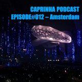 Caprinha podcast - Episode#012 Amsterdam