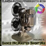 DjMcMaster Presents 2012 - Dance (Mc)Master (Short)Mix Volume 11. (Audio Version)