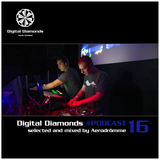 DigitalDiamonds PodCast #016 by Aerodroemme