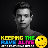 Keeping The Rave Alive Episode 262 featuring RVAGE