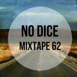 No Dice Mixtape #62
