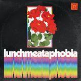 Lunchmeataphobia - 013 - 05/13/17
