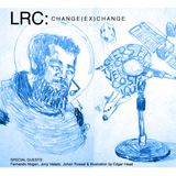 LRC: Episode #03 | Change (EX) Change