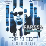 TOP 10 EDM COUNTDOWN Special Guest Fareed of Spirit Matter  2-7-17