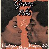 GROWN FOLKS VINTAGE MUSIC