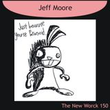 TNW150 - Jeff Moore - Just Because You Are Paranoid