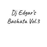 DJ EDGAR's Bachata Vol.3