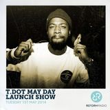 T.Dot May Day Launch Show