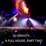 Dj gravity-A full house part two...