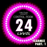 Delta Radio Presents CONTROL ROOM #24 | Host by LYVEL (Yearmix part. 1)