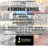 2016 Lenten Meditation - Tenebrae Service - Honoring All Women Religious - March 13, 2016