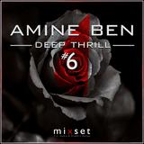 Amine Ben Pres. DEEP THRILL #6