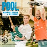 [2017_08_12] Pool Party live with DJ LeeMac & Mad Mike Guitar