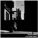 Getting Deeper Podcast #112 Mixed By Chris Cargo