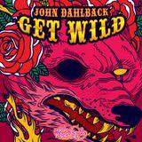 John Dahlback - Get Wild Mix for Mixmash - 17.10.2012