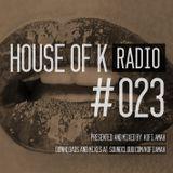 House Of K Radio #023