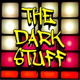 The Dark Stuff, Classic Breakstep, Garage, early Dubstep, and a little Grime