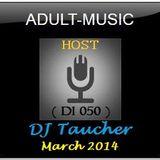 DJ Taucher -ADULT MUSIC ON DI 050- (March 2014) Recorded live from Schaeller Schaffhausen pt 2