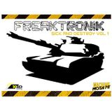 Freaktronik - Sick and Destroy vol.1