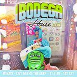 BODEGA HOUSE - MINAYA - LIVE MIX @ THE KEEP - 11.7.19 - 1ST SET