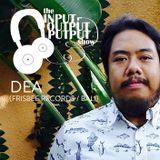 The Input Output Putput radio show: DEA (Frisbee Records/Bali)