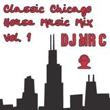 DJ Mr. C. Classic Chicago House Music Mix Vol. 1
