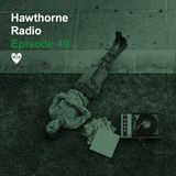 Hawthorne Radio Episode 49