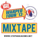 Stephan Jacobs - Warped Tour 2013 MIXTAPE - FREE DOWNLOAD