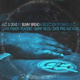 Jazz Is Dead V1 -  by Dj Bunny Bread  (jazz re:freshed Selection)