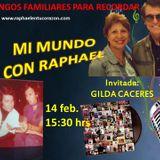 MI MUNDO CON RAPHAEL -- INVITADA GILDA CACERES