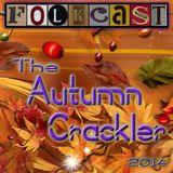 FolkCast Autumn Crackler 2014