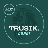 Congi - TRUSIK Exclusive Mix