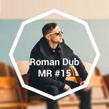 Mad Robots Podcast #15-Roman Dub (Dub-Ro)