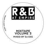 R&B AT EMPIRE Mixtape Volume 3 - Mixed By DJ ESG