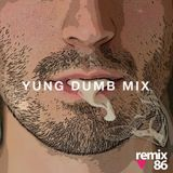 Yung Dumb - DUMBCast Vol 3 - Lance Wicks (Remix86)