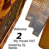 Welcome 2 My House Mixed by Bahilo v1