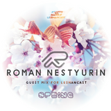 Nestyurin Roman - Spring Guest Mix For Leshancast