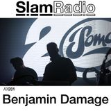 #SlamRadio - 281 - Benjamin Damage