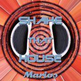 Shake That House
