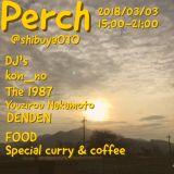 PerchRadio mix by The 1987 (NEXT Perch 2018.03.03 @shibuyaOTO)