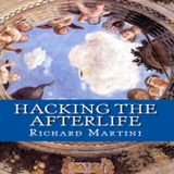 Rich Martini - Hacking the Afterlife