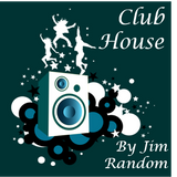 Club House by Jim Random