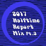 『2017 Halftime Report Mix Pt. 3』