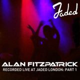 Alan Fitzpatrick - Jaded Afterhours Marathon Part 1 :: September 2nd 2012