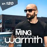 MING Presents Warmth Episode 120