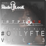 1st Place (#OnlyFTE) Vol. 3 - @DJMadeULook