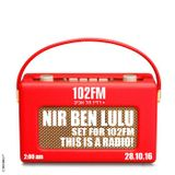 Set For 102FM- THIS IS A RADIO! - Nir Ben Lulu.