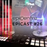 EPICENTRE - EPICAST #26